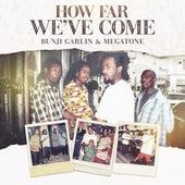 How Far We've Come by Bunji Garlin