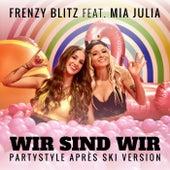 Wir sind wir (Partystyle Après Ski Version) von Frenzy Blitz
