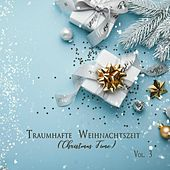 Traumhafte Weihnachtszeit (Christmas Time), Vol. 3 by Various Artists