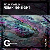 Freakin Tight by Richard Grey