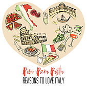 Pisa, Pizza, Pasta - Reasons to Love Italy von Various Artists