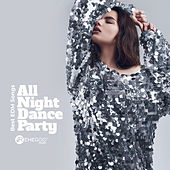 All Night Dance Party - Best EDM Songs by Various Artists
