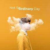 Not so Ordinary Day de Various Artists