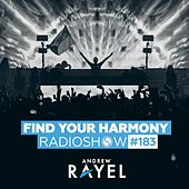 Find Your Harmony Radioshow #183 by Andrew Rayel