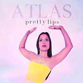Pretty Lips de Atlas