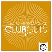 Milk & Sugar Club Cuts, Vol. 10 von Various Artists