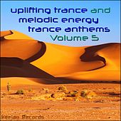 Uplifting Trance and Melodic Energy Trance Anthems, Vol. 5 de Various Artists