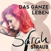 Das ganze schrecklich schöne Leben di Sarah Straub