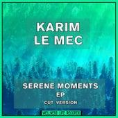 Serene Moments EP (Cut Version) di Karim Le Mec