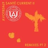 Current II (Remixes, Pt. 2) de Sante