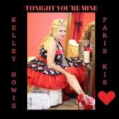 Tonight You're Mine de Kelley Howie