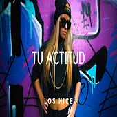 Tu Actitud by The Nice
