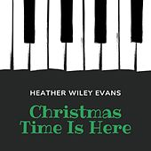 Christmas Time Is Here de Heather Wiley Evans