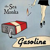 Gasoline de The Sea Monks
