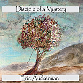 Disciple of a Mystery de Eric Auckerman