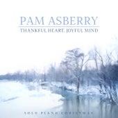 Thankful Heart, Joyful Mind de Pam Asberry