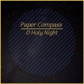 O Holy Night von Paper Compass