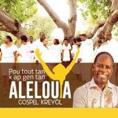 Pou Tout Tan K Ap Gen Tan by Gospel Kreyol