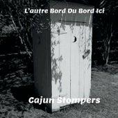 L'autre Bord Du Bord Ici by Cajun Stompers