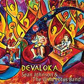 Devaloka by Sean Johnson and the Wild Lotus Band
