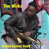 Street Corner Funk by Tim Wicks