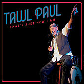 That's Just How I Am by Tawl Paul