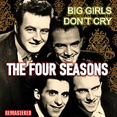 Big Girls Don't Cry (Remastered) de The Four Seasons