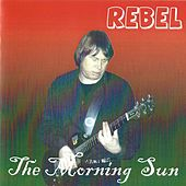 The Morning Sun de Rebel