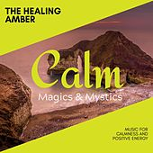 The Healing Amber - Music for Calmness and Positive energy de Various Artists