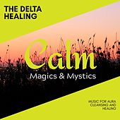 The Delta Healing - Music for Aura Cleansing and Healing de Various Artists