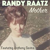 Mother (feat. Anthony Sevins) van Randy Raatz