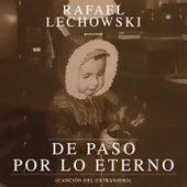 De Paso por Lo Eterno (Canción del Extranjero) [feat. Anna Colom] van Rafael Lechowski