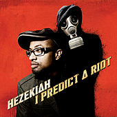 I predict a riot by Hezekiah