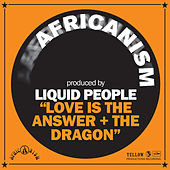 Love Is The Answer + The Dragon de Liquid People