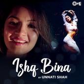 Ishq Bina by Unnati Shah