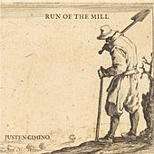Run of the Mill by Justen Cimino