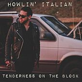 Tenderness on the Block by Howlin Italian