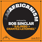 Kalimbo + Chantez-Leternel von Bob Sinclar