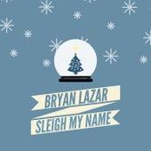 Sleigh My Name de Bryan Lazar