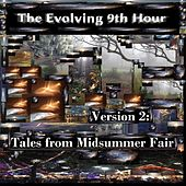 Version 2: Tales from Midsummer Fair by The Evolving 9th Hour