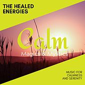 The Healed Energies - Music for Calmness and Serenity de Various Artists