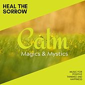 Heal the Sorrow - Music for Positive Thinking and Happiness de Various Artists