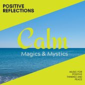 Positive Reflections - Music for Positive Thinking and Peace de Various Artists