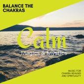 Balance the Chakras - Music for Chakra Healing and Spirituality de Various Artists
