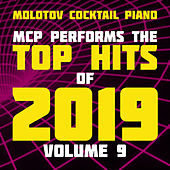 MCP Top Hits of 2019, Vol. 9 (Instrumental) de Molotov Cocktail Piano