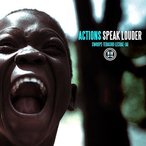 Actions Speak Louder - Single by Swoope