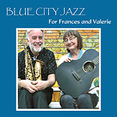 For Frances and Valerie by Blue City Jazz