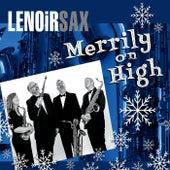 Merrily on High by Lenoir Sax