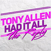 Had It All The Reply de Tony Allen
