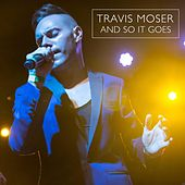 And So It Goes de Travis Moser